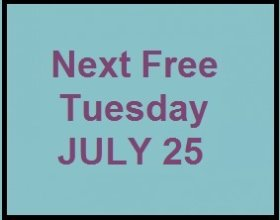 Free Tuesday July 25